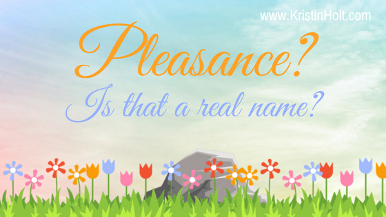 Kristin Holt | Pleasance? Is that a real name?