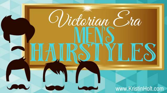 Kristin Holt   Victorian Era Men's Hairstyles