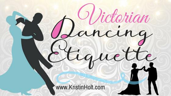 Kristin Holt   Victorian Dancing Etiquette