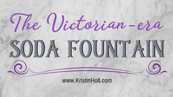 Kristin Holt | The Victorian-era Soda Fountain