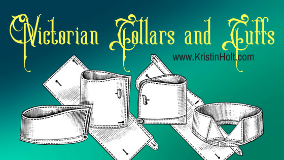 """Kristin Holt - """"Victorian Collars and Cuffs (for men)"""" by USA Today Bestselling Author Kristin Holt."""