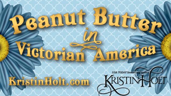 Kristin Holt | Peanut Butter in Victorian America