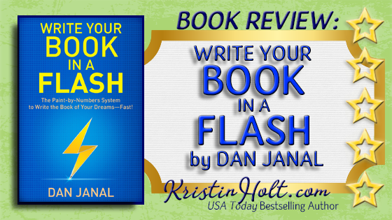 Kristin Holt read and reviewed WRITE YOUR BOOK IN A FLASH by Dan Janal.