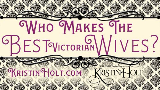 Who Makes the Best (Victorian) Wives?