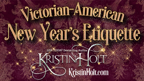 Kristin Holt | Victorian-American New Year's Etiquette